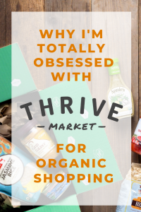 Why I'm Totally Obsessed with Thrive Market for Organic Shopping