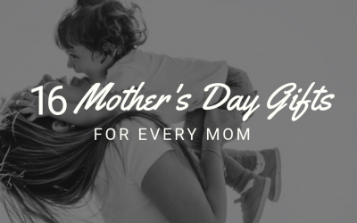 16 Mother's Day Gifts for Every Mom