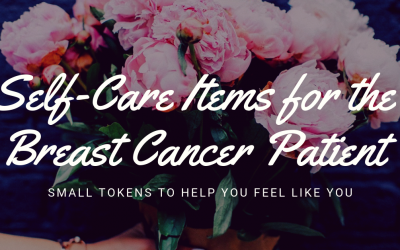 Support Breast Cancer Patients with these Self Care Items!