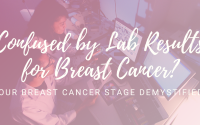 Confused by Lab Results for Breast Cancer? Your Breast Cancer Stage-Demystified