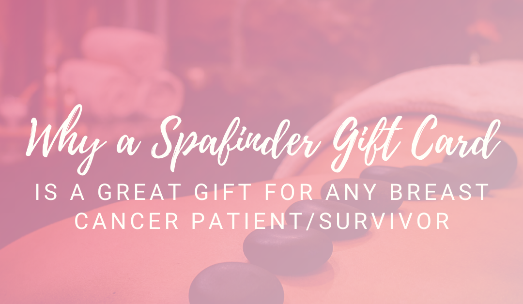Spafinder Gift Card: Perfect Gift for Breast Cancer Survivors/Patients